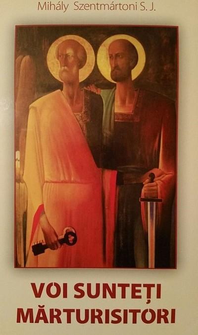 """Pr. Mihály Szentmártoni – """"Voi sunteți mărturisitori"""", a opta apariție în colecția """"Caietele Pio Romeno"""""""